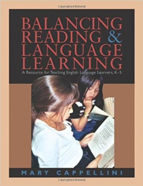 Balancing Reading & Language Learning: A Resource for Teaching English Language Learners, K-5 by Mary Cappellini