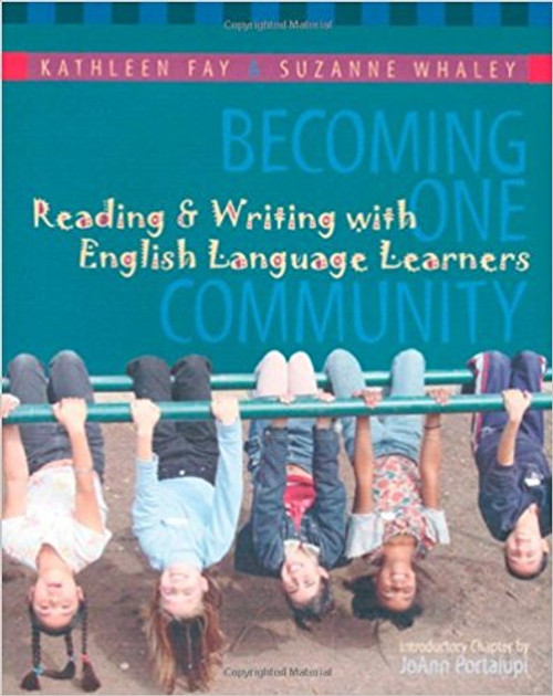 Becoming One Community: Reading & Writing with English Language Learners by Kathleen Fay