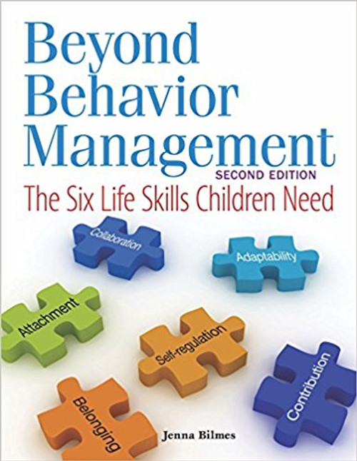 Beyond Behavior Management: The Six Life Skills Children Need by Jenna Blimes