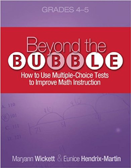 Beyond the Bubble (Grades 4-5): How to Use Multiple-Choice Tests to Improve Math Instruction, Grades 4-5 by Maryann Wickett
