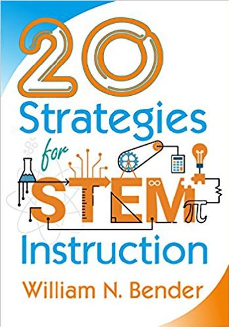 20 Strategies for STEM Instruction by William N Bender