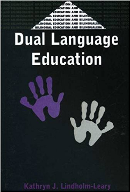 Dual Language Education by Kathryn J Lindholm-Leary