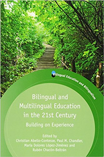 Bilingual and Multilingual Education in the 21st Century: Building on Experience by Christian Abello-Contesse