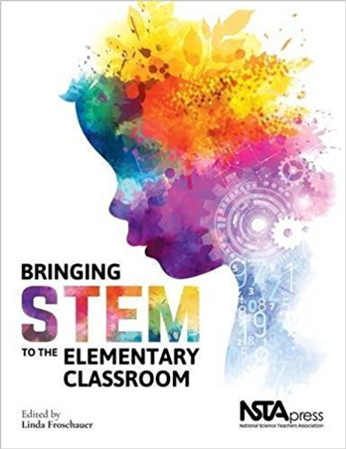 Bringing STEM to the Elementary Classroom by Linda Froschauer