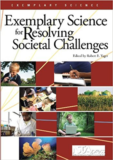 Exemplary Science for Resolving Societal Challenges by Robert E Yager