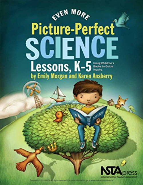 Even More Picture-Perfect Science Lessons: Using Children's Books to Guide Inquiry, K-5 by Emily Morgan