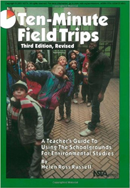 Ten-Minute Field Trips: A Teacher's Guide to Using the Schoolgrounds for Environmental Studies by Helen Ross Russell
