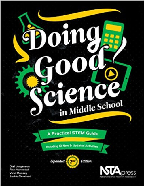 Doing Good Science in Middle School: A Practical STEM Guide by Olaf Jorgenson