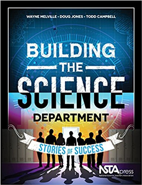Building the Science Department: Stories of Success by Wayne Melville