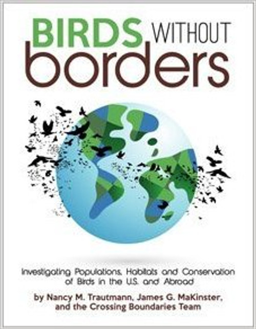 Birds without Borders: Investigating Populations, Habitats, and Conservation of Birds in the U.S. and Abroad by Nancy M Trautmann