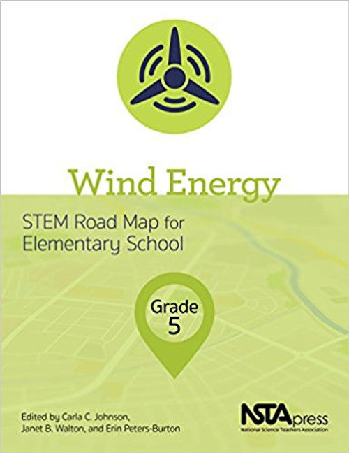 Wind Energy, Grade 5: STEM Road Map for Elementary School by Carla C Johnson