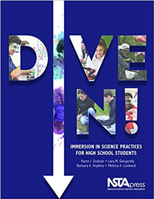 Dive In!: Immersion in Science Practices for Hight School Students by Karen J Graham