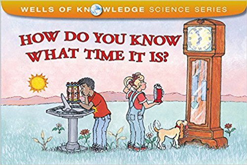 How Do You Know What Time It Is? by Robert E Wells