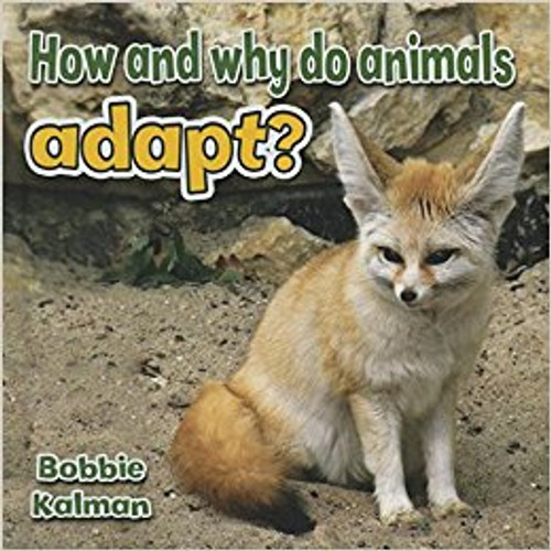 How and why do animals adapt? (Paperback) by Bobbie Kalman