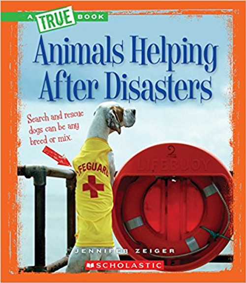 Animals Helping After Disasters by Jennifer Zeiger