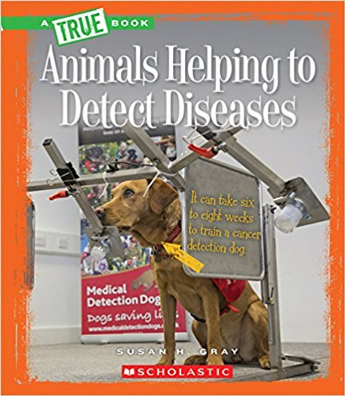 Animals Helping to Detect Diseases by Susan H Gray