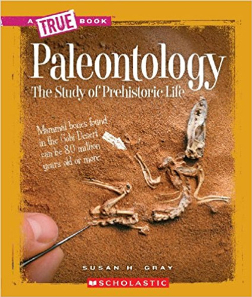 Paleontology: The Study of Prehistoric Life by Susan H Gray