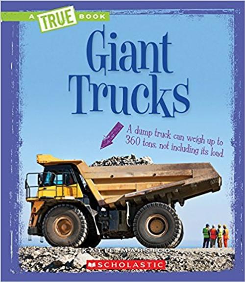 Giant Trucks by Katie Marsico