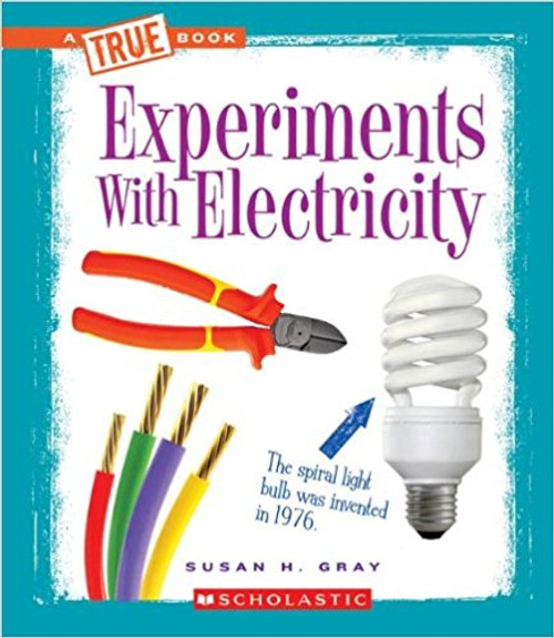 Experiments with Electricity by Susan H Gray