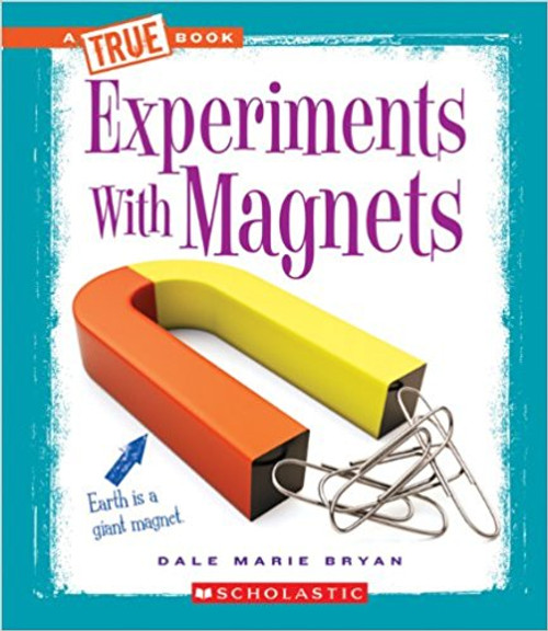 Experiments with Magnets by Dale Marie Bryan