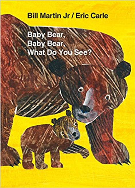 Baby Bear, Baby Bear, What Do You See? by Bill Martin