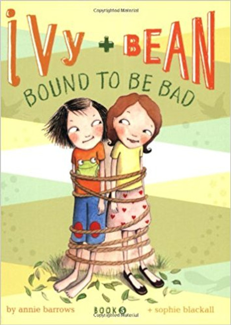 Ivy & Bean Bound to Be Bad by Annie Barrows