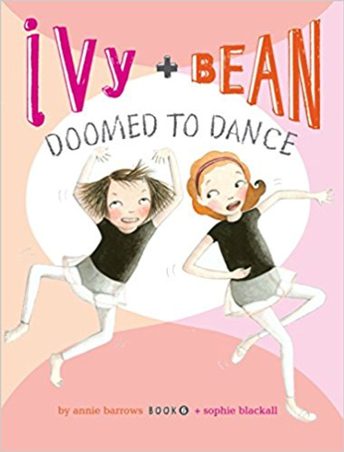 Ivy & Bean Doomed to Dance by Annie Barrows