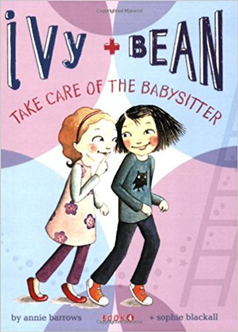 Ivy & Bean Take Care of the Babysitter by Annie Barrows