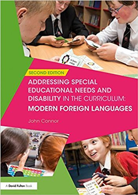 Addressing Special Educational Needs and Disability in the Curriculum: Modern Foreign Languages by John Connor