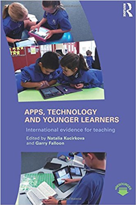 Apps, Technology and Younger Learners: International Evidence for Teaching by Natalia Kucirkova