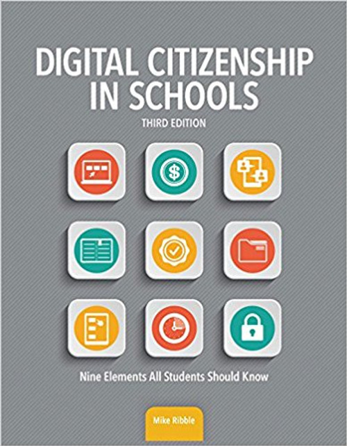 Digital Citizenship in Schools: Nine Elements All Students Should Know by Mike Ribble