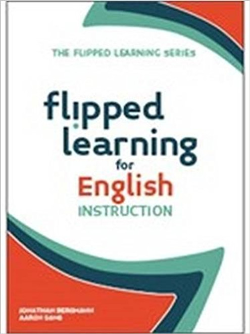 Flipped Learning for English Instruction by Jonathan Bergmann
