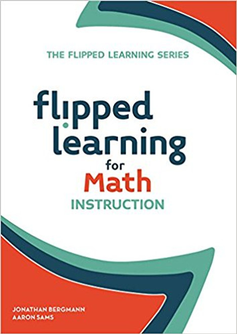 Flipped Learning for Math Instruction by Jonathan Bergmann