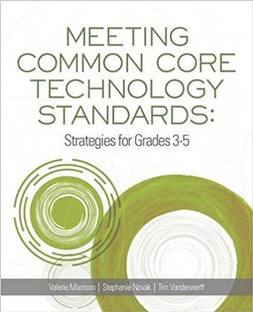 Meeting Common Core Technology Standards: Strategies for Grades 3-5 by Valerie Morrison