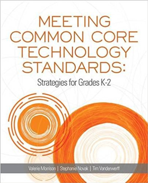Meeting Common Core Technology Standards: Strategies for Grades K-2 by Valerie Morrison