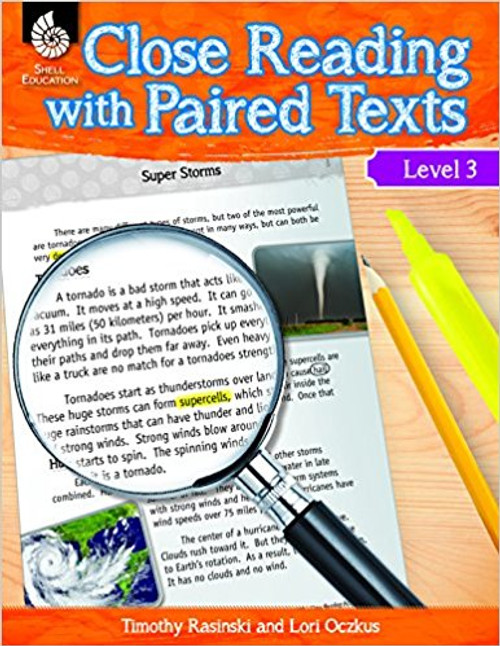 Close Reading with Paired Texts, Level 3: Engaging Lessons to Improve Comprehension by Lori Oczkusm