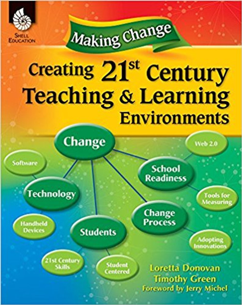 Making Change: Creating 21st Century Teaching and Learning Environments by Timothy Green