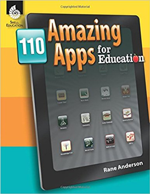 110 Amazing Apps for Education by Rane Anderson