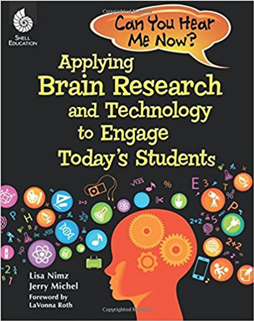 Can You Hear Me Now?: Applying Brain Research and Technology to Engage Today's Students by Jerry Michel