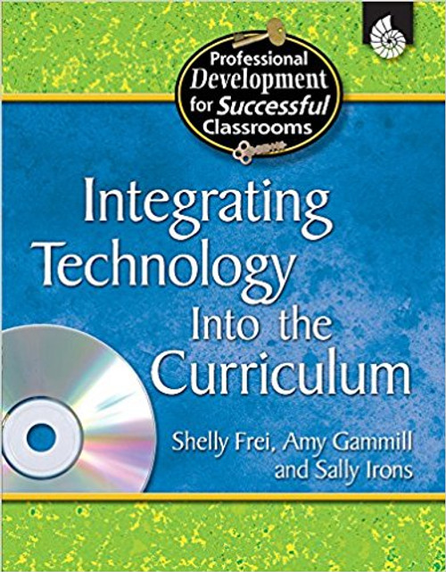 Integrating Technology Into the Curriculum by Shelly Frei