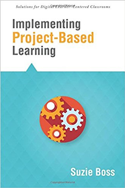 Implementing Project-Based Learning by Suzie Jane Krauss Boss