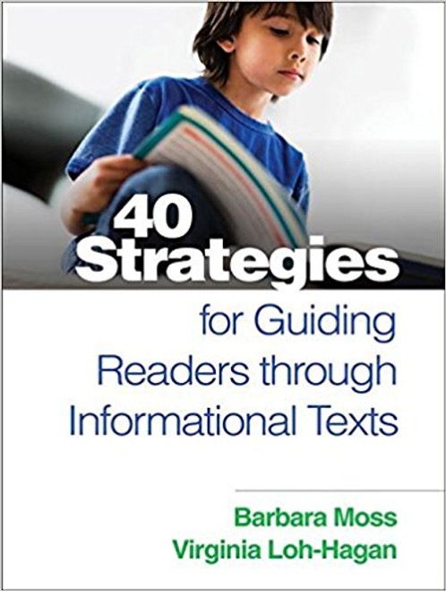 40 Strategies for Guiding Readers Through Informational Texts by Barbara Moss