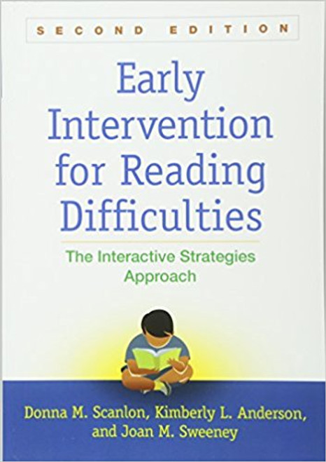 Early Intervention for Reading Difficulties: The Interactive Strategies Approach by Donna M Scanlon