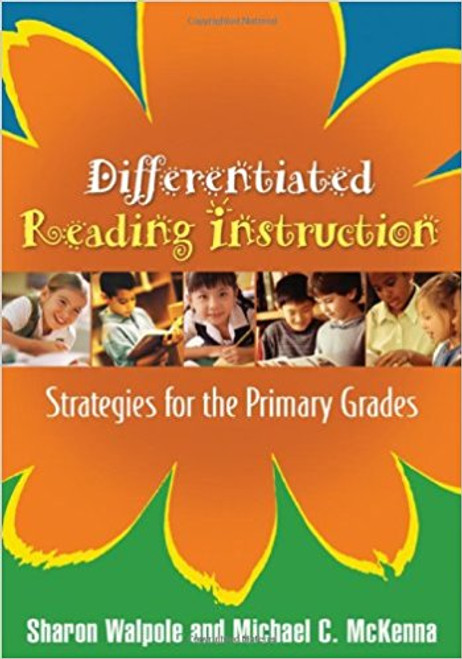 Differentiated Reading Instruction: Strategies for the Primary Grades by Sharon Walpole
