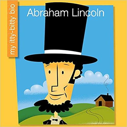 Abraham Lincoln by Emma E Haldy (My Itty Bitty Bio)