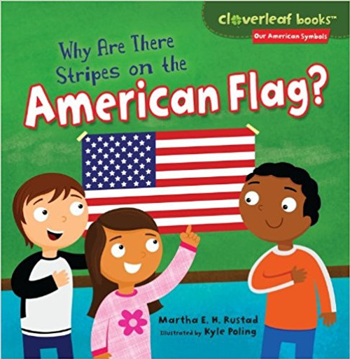 Why Are There Stripes on the American Flag? by Kyle Poling
