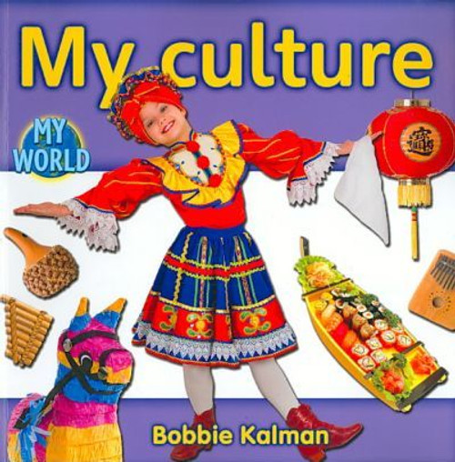 My Culture by Bobbie Kalman