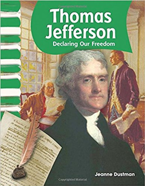 Thomas Jefferson: Declaring Our Freedom by Jeanne Dustman