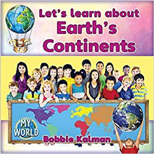 Let's Learn about Earth's Continents by Bobbie Kalman