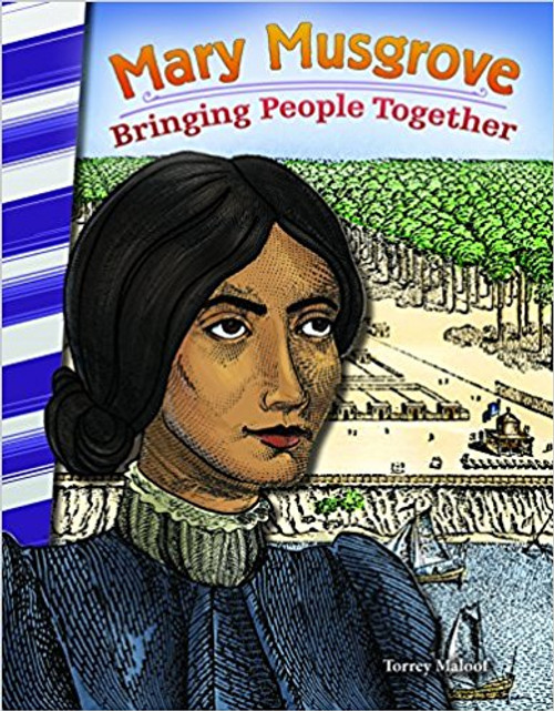 Mary Musgrove: Bringing People Together by Torrey Maloof